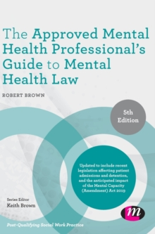 The Approved Mental Health Professional's Guide to Mental Health Law, Hardback Book