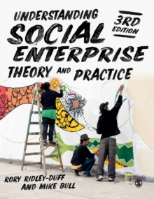 Understanding Social Enterprise : Theory and Practice, Hardback Book