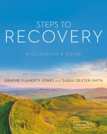 Steps to Recovery : A clinician's guide, Paperback / softback Book