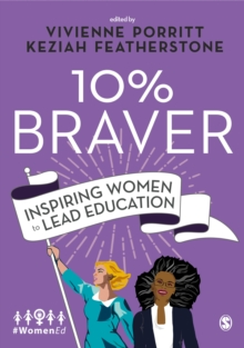 10% Braver : Inspiring Women to Lead Education, Hardback Book