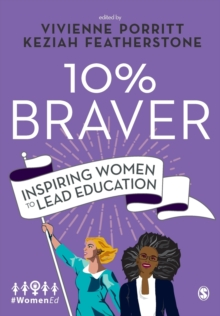 10% Braver : Inspiring Women to Lead Education, Paperback / softback Book