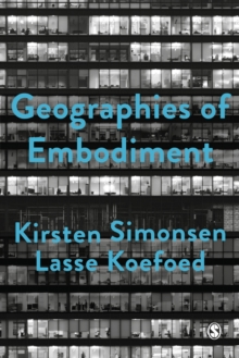 Geographies of Embodiment : Critical Phenomenology and the World of Strangers, Hardback Book