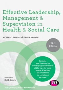 Effective Leadership, Management and Supervision in Health and Social Care, Paperback / softback Book