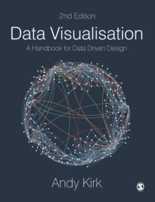 Data Visualisation : A Handbook for Data Driven Design, Paperback / softback Book