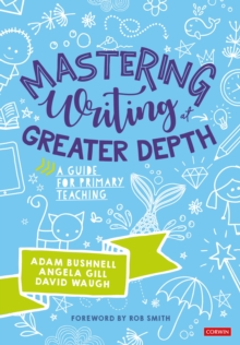 Mastering Writing at Greater Depth : A guide for primary teaching, Paperback / softback Book