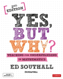 Yes, but why? Teaching for understanding in mathematics, Hardback Book