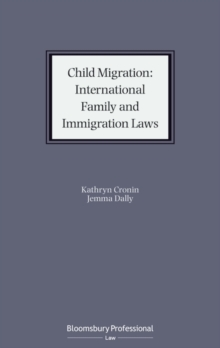 Child Migration: International Family and Immigration Laws, Hardback Book
