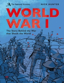 The National Archives: World War I : Anniversary Edition, Paperback Book