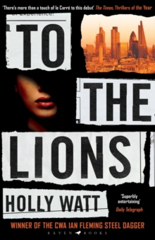 To The Lions : Winner of the 2019 CWA Ian Fleming Steel Dagger Award, Paperback / softback Book