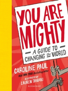 You Are Mighty : A Guide to Changing the World, Hardback Book