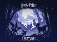 Harry Potter - Creatures : A Paper Scene Book, Hardback Book