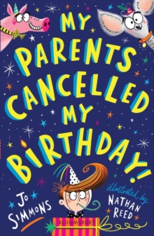My Parents Cancelled My Birthday, Paperback / softback Book