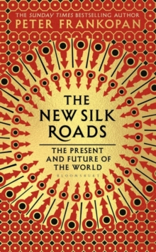 The New Silk Roads : The Present and Future of the World, Hardback Book