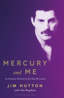 Mercury and Me : An Intimate Memoir by the Man Freddie Loved, Paperback / softback Book
