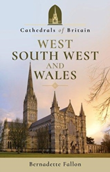 Cathedrals of Britain: West, South West and Wales, Paperback / softback Book