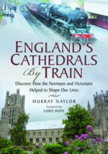 England's Cathedrals by Train, Paperback / softback Book