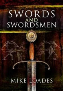Swords and Swordsmen, Paperback / softback Book