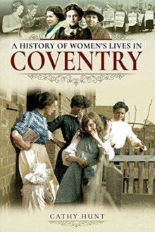A History of Women's Lives in Coventry, Paperback / softback Book