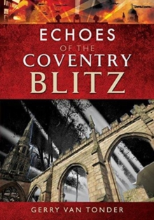 Echoes of the Coventry Blitz, Paperback / softback Book