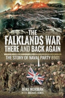 The Falklands War There and Back Again : The Story of Naval Party 8901, Hardback Book