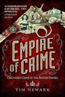 Empire of Crime : Organised Crime in the British Empire, Hardback Book