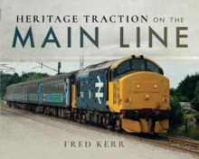 Heritage Traction on the Main Line, Hardback Book
