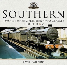Southern, Two and Three Cylinder 4-4-0 Classes (L, D1, E1, L1 and V), Hardback Book