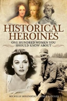 Historical Heroines : 100 Women You Should Know About, Paperback / softback Book