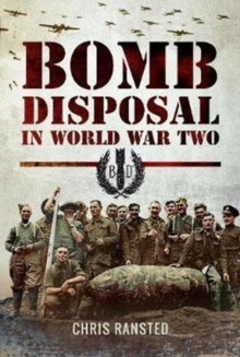 Bomb Disposal in WWII, Hardback Book