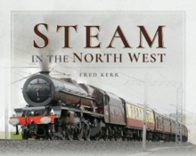Steam in the North West, Hardback Book