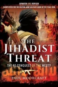 The Jihadist Threat : The Re-Conquest of the West?, Paperback / softback Book