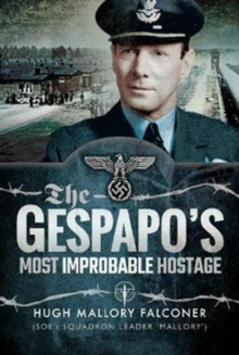 The Gestapo's Most Improbable Hostage, Hardback Book