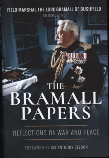 The Bramall Papers : Reflections in War and Peace, Hardback Book