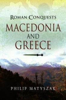Roman Conquests: Macedonia and Greece, Paperback / softback Book