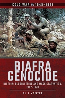 Biafra Genocide : Nigeria: Bloodletting and Mass Starvation, 1967-1970, Paperback / softback Book