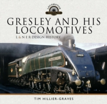 Gresley and his Locomotives : L & N E R Design History, PDF eBook