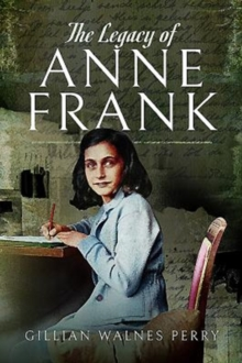The Legacy of Anne Frank, Paperback / softback Book