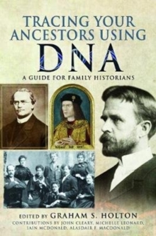 Tracing Your Ancestors Using DNA : A Guide for Family Historians, Paperback / softback Book