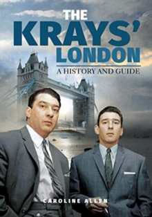 A Guide to the Krays' London, Paperback / softback Book