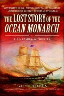 The Lost Story of the Ocean Monarch, Hardback Book