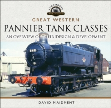 Great Western, Pannier Tank Classes : An Overview of Their Design and Development, PDF eBook