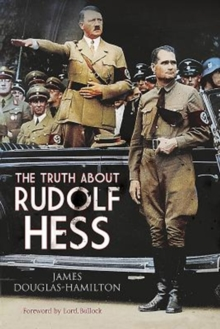 The Truth About Rudolf Hess, Paperback / softback Book