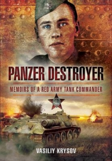 Panzer Destroyer - SHORT RUN RE-ISSUE : Memoirs of a Red Army Tank Commander, Paperback / softback Book