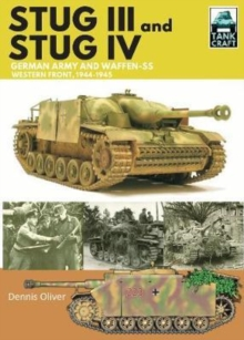 Stug III and IV : German Army, Waffen-SS and Luftwaffe, Western Front, 1944-1945, Paperback / softback Book