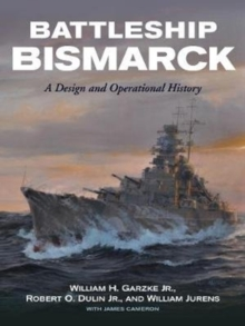 Battleship Bismarck : A Design and Operational History, Hardback Book