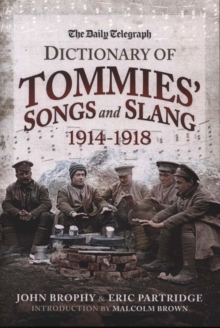 The Daily Telegraph - Dictionary of Tommies' Songs and Slang, Paperback / softback Book
