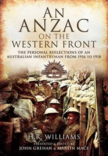 An Anzac on the Western Front : The Personal Recollections of an Australian Infantryman from 1916 to 1918, Paperback / softback Book