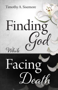 Finding God While Facing Death, Paperback Book