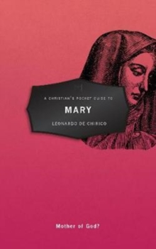 A Christian's Pocket Guide to Mary : Mother of God?, Paperback Book