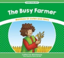 Busy Farmer : Matthew 13: Listen and Obey, Paperback Book